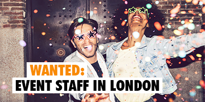 Wanted: Event Staff in London